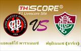 แอตเลติโก้ พาราเนนเซ่  VS ฟลูมิเนนเซ (อาร์เจ) - จัดทีมเหย้า